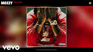 Mozzy - Who I Am (Official Audio)