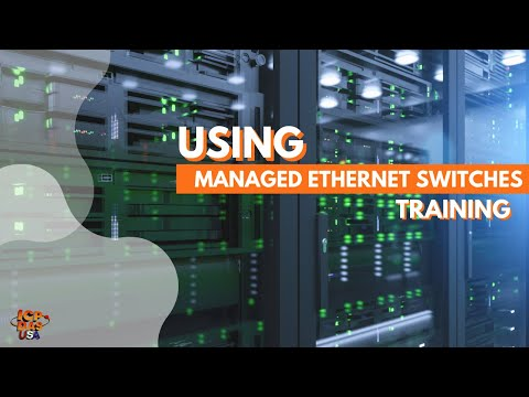Using Managed Ethernet Switches Training Webinar from ICP DAS USA, Inc.