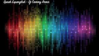 Speak Espanglish - Dj Cammy Remix