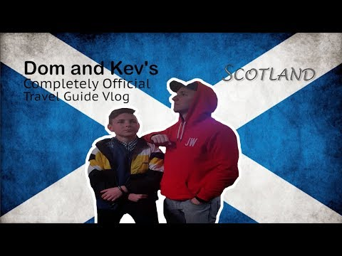 Dom and Kev's Completely Official Travel Vlog: Scotland *KID FALLS OFF CLIFF*