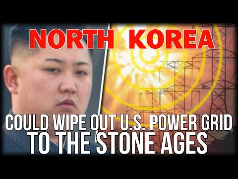 NORTH KOREA COULD WIPE OUT U.S. POWER GRID TO THE STONE AGES