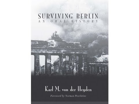 Surviving Berlin: An Oral History
