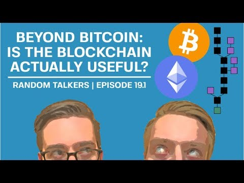 Beyond Bitcoin: Is The Blockchain Actually Useful?