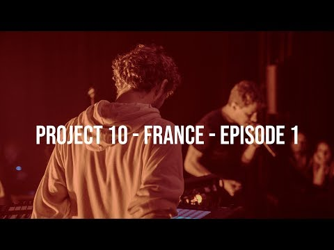 PROJECT 10 - FRANCE 🇨🇵 - EPISODE 1