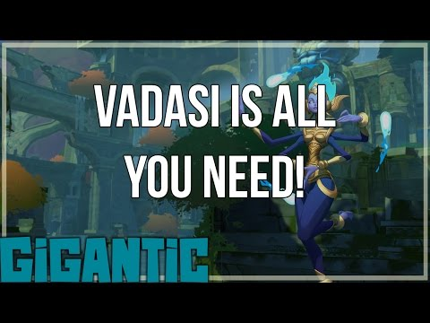 Vadasi is all you NEED! - Gigantic Open Beta