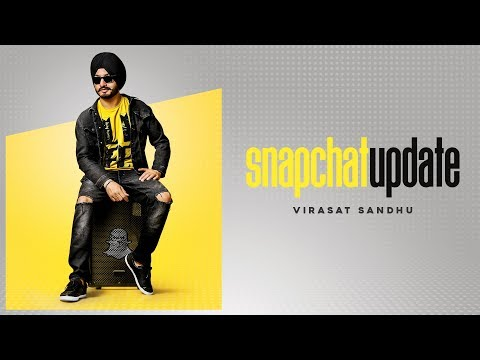 SNAPCHAT UPDATE - VIRASAT SANDHU (Full Song) | SUKH BRAR | Latest Punjabi Songs 2018