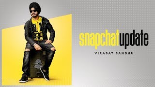 SNAPCHAT UPDATE - VIRASAT SANDHU (Full Song) | SUKH BRAR | Latest Punjabi Songs 2018