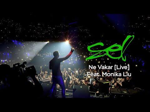 SEL - Ne vakar (Feat. Monika Liu)[Live]