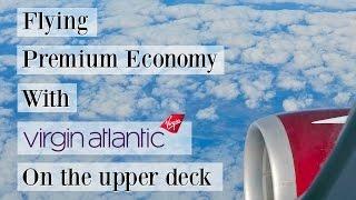 Virgin Atlantic Premium Economy Bubble Upper Deck Review