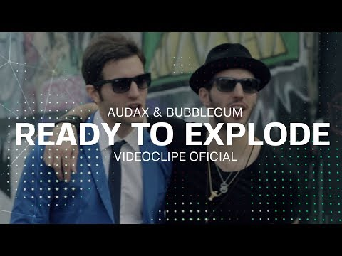 Audax & Bubble Gum - Ready To Explode (video clipe)