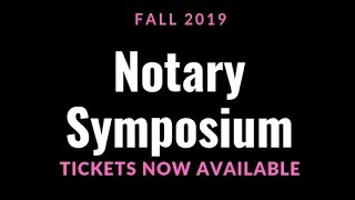 2019 Notary Symposium Announced: Two California Locations and Dates