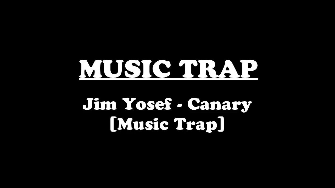 Jim Yosef - Canary [Music Trap]