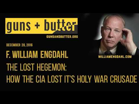 F. William Engdahl | The Lost Hegemon: How the CIA Lost It's