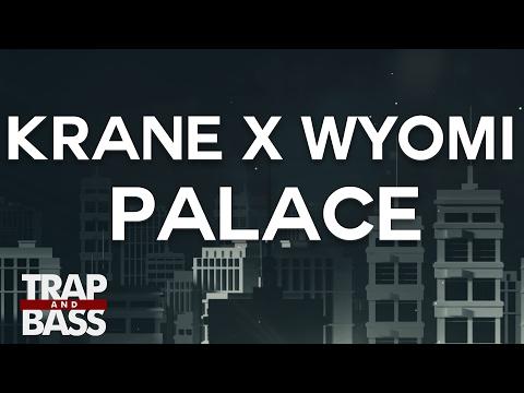 KRANE x WYOMI - Palace