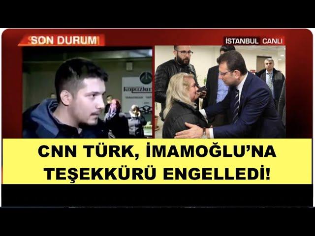 İMAMOĞLU'NA TEŞEKKÜRE CNN TÜRK ENGELİ!