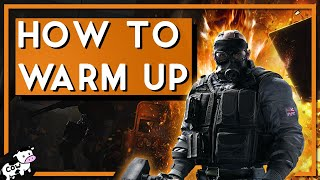 Warming Up | How to Get Better at R6 Ep. 1