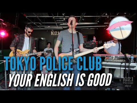 Tokyo Police Club - Your English Is Good (Live at the Edge)