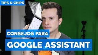 Tips Google Assistant en Español - #TipsNChips con @japonton