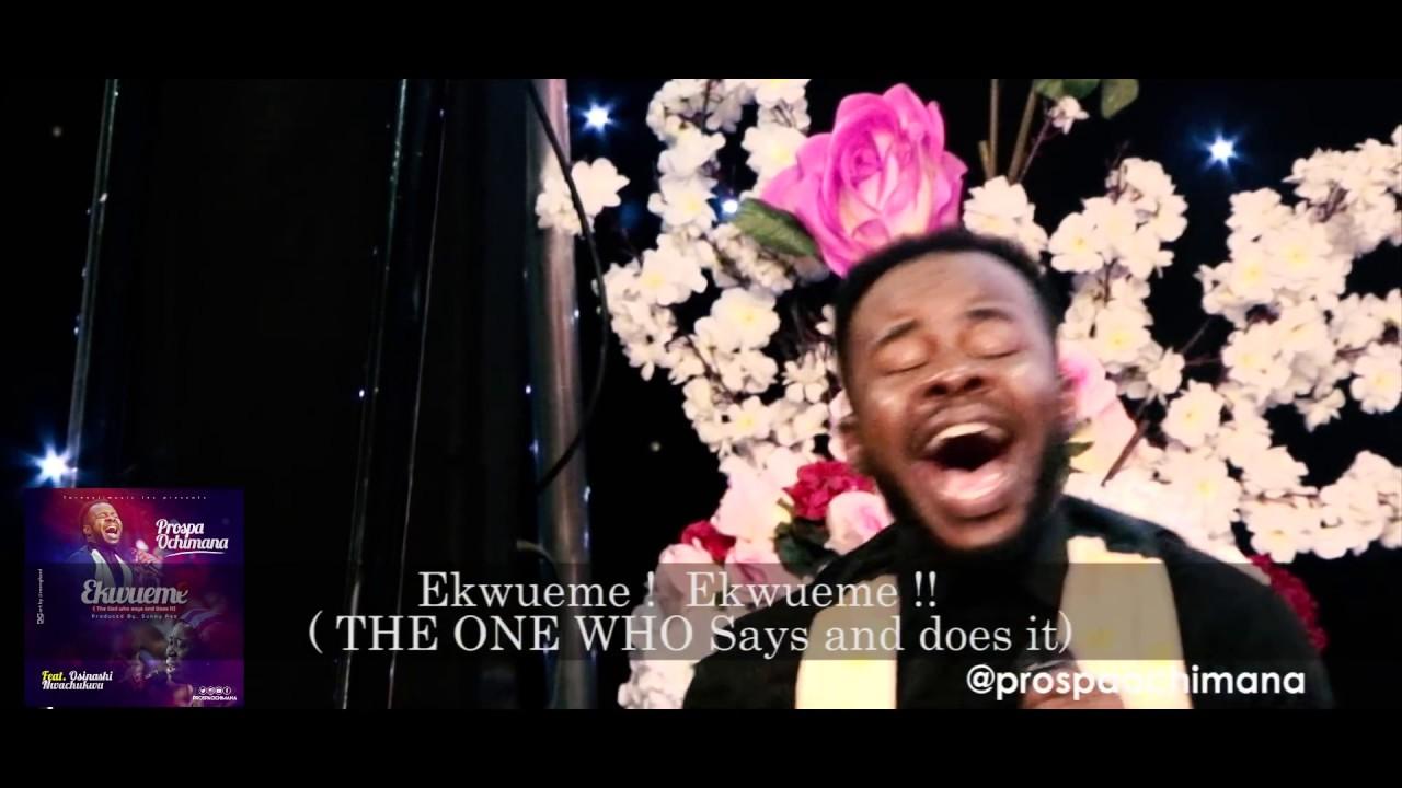 Prospa Ochimana - Ekwueme feat. Osinachi Nwachukwu (Live Ministration) #1