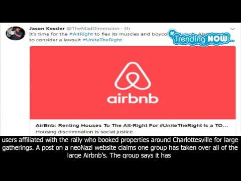 Airbnb cancels bookings for 'unite the right' charlottesville rally attendees - Trending Now