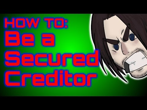 How To: Be a Secure Creditor