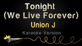 Union J - Tonight (We Live Forever) (Karaoke Version)