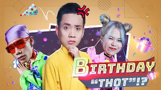 MV Birthday Thọt - JustaTee x MCK x TLinh