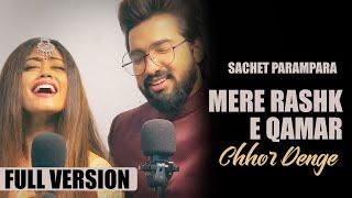 Sachet Parampara New Song  | Mere Rashke Qamar & Chhor Denge | Tune Lyrico