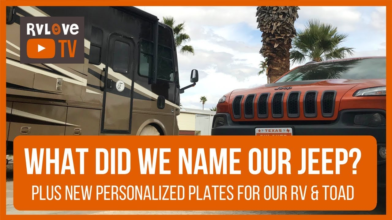 What Did We Name Our Jeep Plus New Personalized Plates For The Rv And Toad