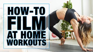 How to film at home workouts - EASY tips for Yoga and fitness videos!!