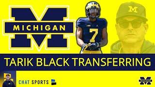 Tarik Black Transferring From Michigan Football Team - Instant Reaction   Michigan Football Rumors