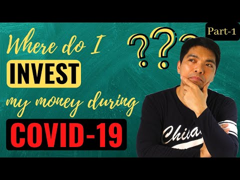 where-do-invest-my-money-during-the-covid-19-pandemic?-[part-1]
