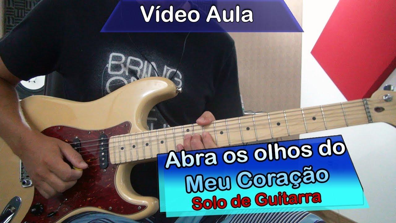 Abra Os Olhos Do Meu Coracao David Quinlan Solo De Guitarra