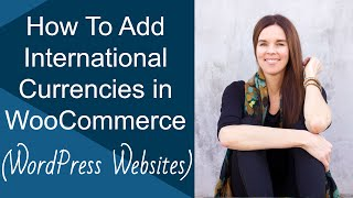 How To Add International Currencies To WooCommerce? (WordPress)