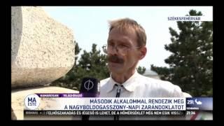 M1 TV Fehérvár 2. Nagyboldogasszony Napi Zarándoklata - Dr. Boór Ferenc 2015.08.15.