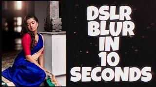 DSLR Blur in…