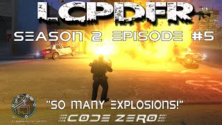 "LCPDFR Season II Episode #5 ""So Many Explosions!"""
