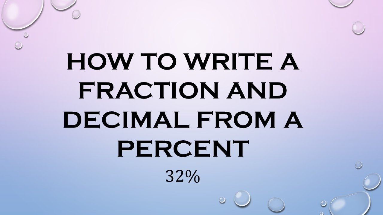 how to write a fraction and decimal from a percent  youtube