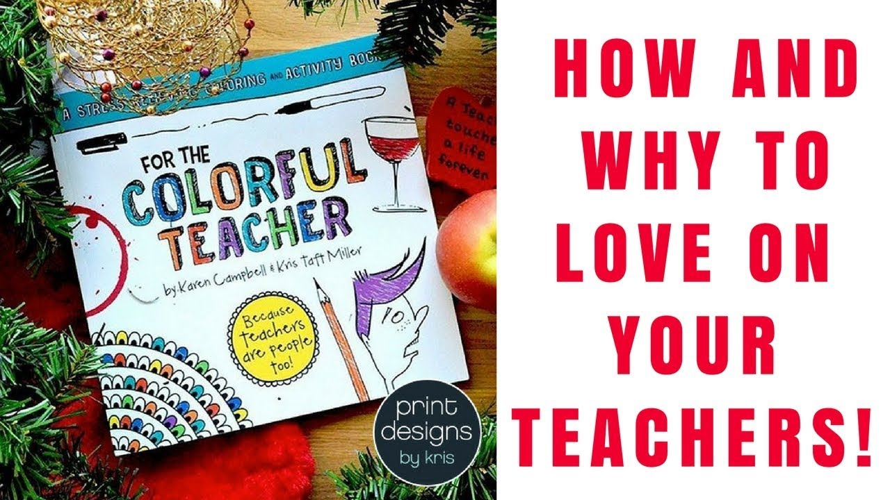 For the Colorful Teacher - Because Teachers are People Too (dammit!)