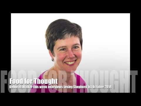 Food for Thought with Lesley Shepherd lecturer in Nutrition 1st October 2014