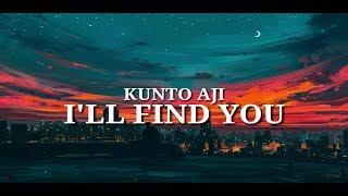 Kunto Aji - I'll Find You Lyrics