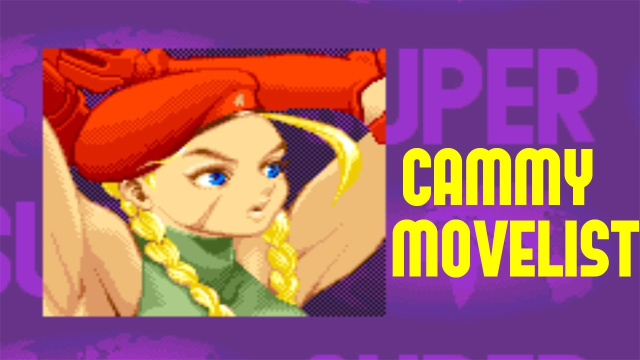 Super Street Fighter II: Turbo - Cammy Move List - YouTube
