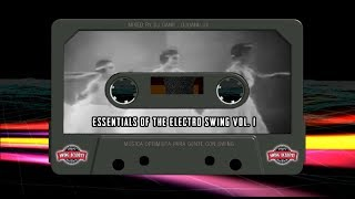 Essentials of the Electro-Swing VOL  1 - Classic & Fresh - 2018