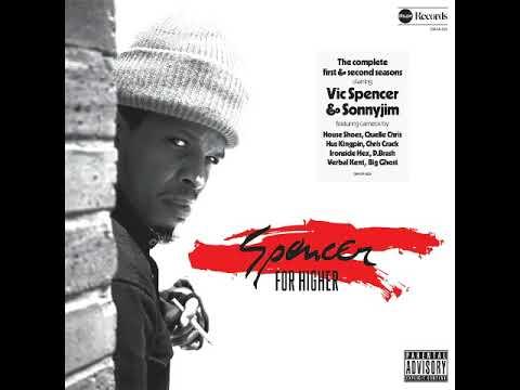 Vic Spencer & SonnyJim - Spencer For Higher [Full Album]