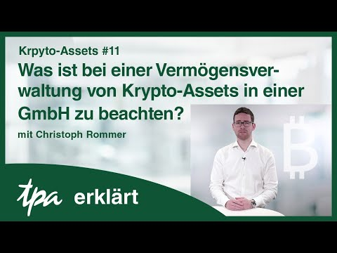Krpyto-Assets #11 Was ist bei einer Vermögensverwaltung von Krypto-Assets in einer GmbH zu beachten?
