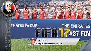 FIFA 17 FR L'aventure Mode Histoire #27 FIN ARSENAL Champion Emirates FA Cup ! J'ai Réussie Mon Rêve