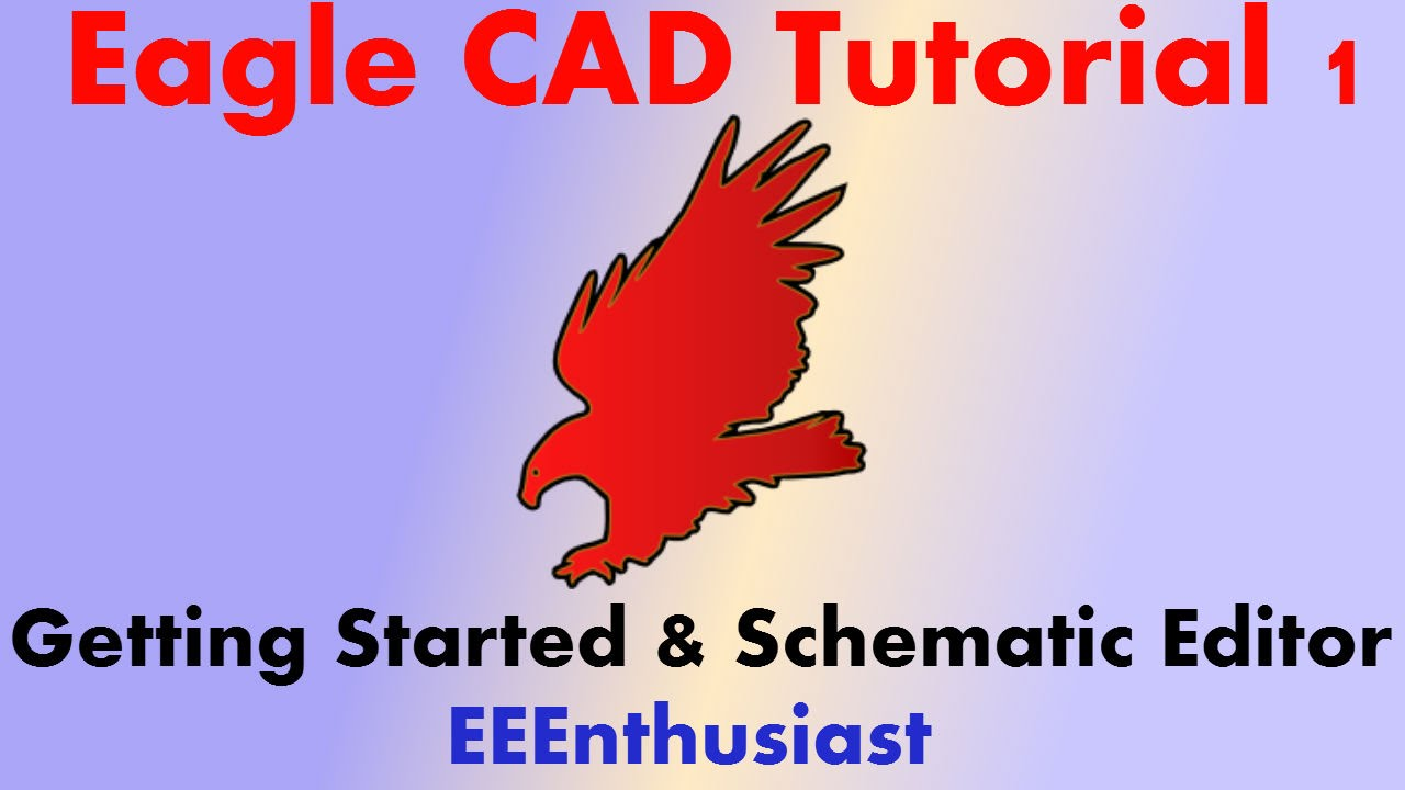 Eagle Cad Tutorial Part 1 Getting Started Schematic Editor Electrical Builder Youtube