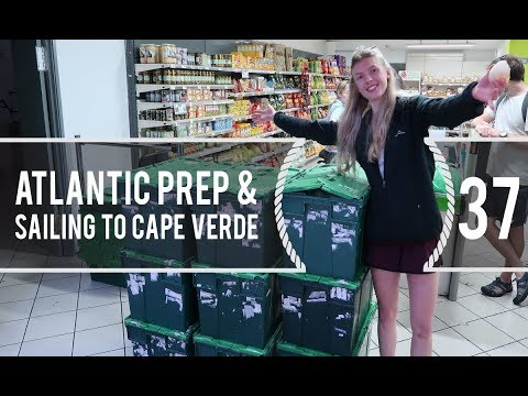 Sailing Around The World - Atlantic Prep & Sailing to Cape Verde - Living With The Tide - Ep37