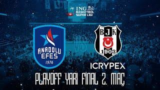 BSL Playoff Yarı Final 2. Maç: Anadolu Efes - Beşiktaş Icrypex