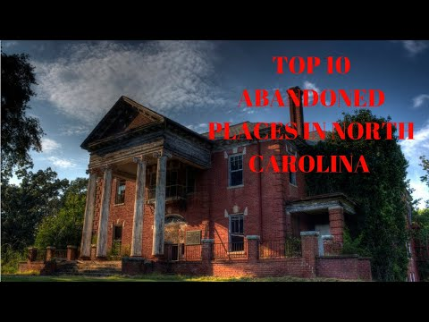 TOP 10 ABANDONED PLACES IN NORTH CAROLINA
